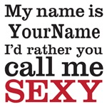 Customizable - Call me sexy