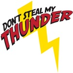 Don't steal my thunder
