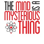 the mind is a mysterious thing