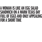 A woman is like egg salad