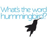What's the word hummingbird?