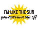 I'm like the sun