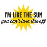 I'm like the sun