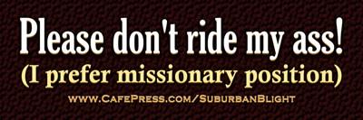 Don't Ride My Ass