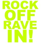 Rock Off Rave In