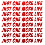 Just One More Life