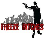 Freeze Bitches