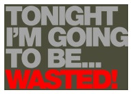 Tonight I'm Gona Be Wasted