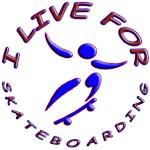 LIVE FOR SKATEBOARDING