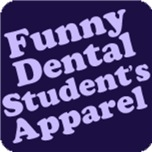Dental Students Apparel and Gifts