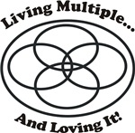 Living Multiple.. And Loving It!