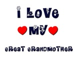 I Love MY GREAT GRANDMOTHER