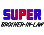 SUPER BROTHER-IN-LAW