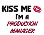 Kiss Me I'm a PRODUCTION MANAGER