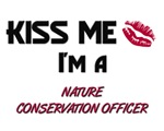 Kiss Me I'm a NATURE CONSERVATION OFFICER