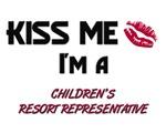 Kiss Me I'm a CHILDREN'S RESORT REPRESENTATIVE