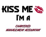 Kiss Me I'm a CHARTERED MANAGEMENT ACCOUNTANT