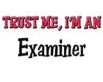 Trust Me I'm an Examiner