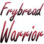 Frybread Warrior