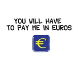 Pay Me In Euros