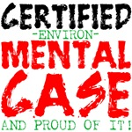 Environ-MENTAL Case T-Shirts and Gifts 