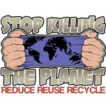 Stop Killing the Planet T-Shirts and Gifts