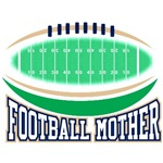 Football Mother T-Shirts and Gifts