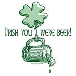 Irish You Were Beer Gear