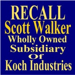 Recall Scott Walker Wholly Owned By Koch
