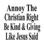 Annoy The Christian Right, Be Kind And Giving