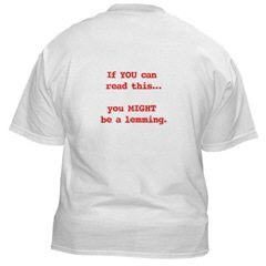 If YOU can read this... you MIGHT be a lemming.