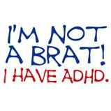 I'm not a brat! I have ADHD!