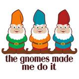 Evil Gnomes Design T-Shirts Magnets, Stickers, and more!
