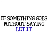 If something goes without...