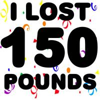 I Lost 150 Pounds!