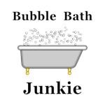 Bubble Bath Junkie