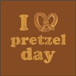 I Pretzel Pretzel Day