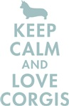 Keep Calm and Love Corgis