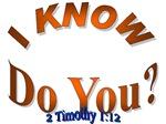 I KNOW - DO YOU?