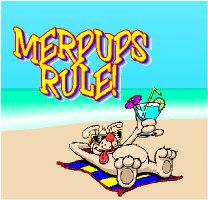 Merpups Rule