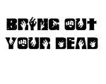 BRING OUT YOUR DEAD T-SHIRT FUNNY MONTY TEE PYTHON