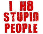 I HATE STUPID PEOPLE SHIRT T-SHIRT I HATE DUMB PEO