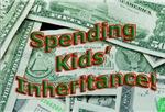 Spending Kids' Inheritance