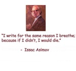 I write for the same reason I breathe.