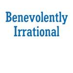Benevolently Irrational