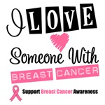 I Love Someone With Breast Cancer Shirts & Gifts