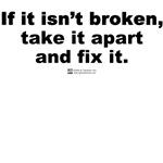 If it isn't broken