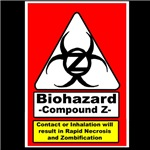 Designs warning of the hazards of the compound that causes Zombification! Biohazard -Compound Z- Contact or Inhalation will result in Rapid Necrosis and Zombification