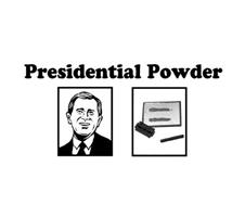 Presidential Powder