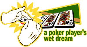 Poker Player's Wet Dream